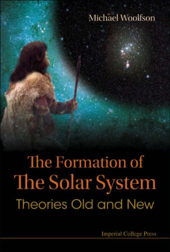 The Formation Of The Solar System: Theories Old And New