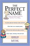 img - for The Perfect Name: A Step-by-Step Guide to Naming Your Baby by Cox, Jeanine (2004) Paperback book / textbook / text book