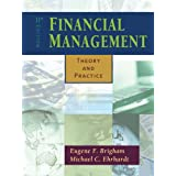 Financial Management: Theory and Practice (with Thomson ONE) ~ Eugene F. Brigham