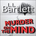 Murder on the Mind: A Jeff Resnick Mystery, Book 1 (       UNABRIDGED) by L.L. Bartlett Narrated by Jordan Murphy