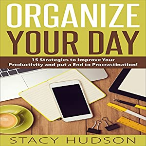 Organize Your Day Audiobook