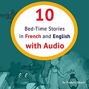 10 Bed-Time Stories in French and English [French Edition] Audiobook