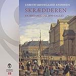 Skrædderen: En historie om 1800-tallet | Lisbeth Smedegaard Andersen