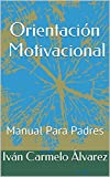 img - for Orientaci n Motivacional: Para padres y docentes (Spanish Edition) book / textbook / text book