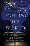 img - for Lighting the World: Transforming our Energy Future by Bringing Electricity to Everyone book / textbook / text book