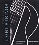 Light Strings: Impressions of the Guitar (0811843246) by Gibson, Ralph