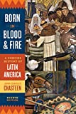 img - for Born in Blood and Fire: A Concise History of Latin America (Fourth Edition) book / textbook / text book
