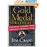 Gold Medal Strategies: Business Lessons From Americas Miracle Team