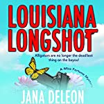 Louisiana Longshot: A Miss Fortune Mystery, Book 1 | Jana DeLeon