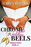 Chrome Wedding Bells: The Chrome Series- 2.5