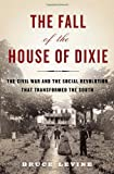 9781400067039: The Fall of the House of Dixie: The Civil War and the Social Revolution That Transformed the South