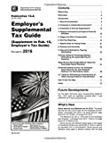 img - for Publication 15-A (2016), Employer's Supplemental Tax Guide: (Supplement to Pub. 15, Employer's Tax Guide) book / textbook / text book