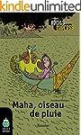 Maha, oiseau de pluie: une histoire p...