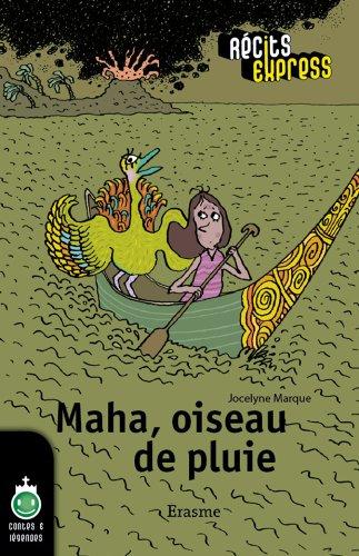 Maha, oiseau de pluie: une histoire pour les enfants de 10 à 13 ans (Récits Express t. 32)
