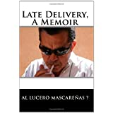 Late Delivery, A Memoir ~ Allegory Uvda Cave