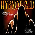 Hypnotized | Rose Caraway