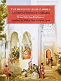 img - for The Heavenly Rose-Garden: A History of Shirvan & Daghestan book / textbook / text book