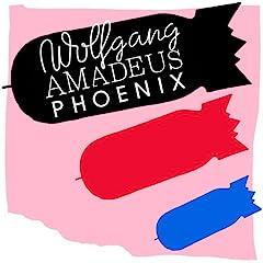 Phoenix - 'Wolfgang Amadeus Phoenix'
