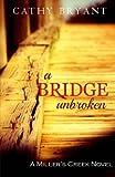 A Bridge Unbroken (A Miller's Creek Novel) (Volume 5)