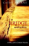 A Bridge Unbroken (A Millers Creek Novel) (Volume 5)