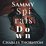 Sammy Spirals Down | Charles Christopher Thornton