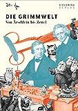 Die Grimmwelt - Von �rschlein bis Zettel