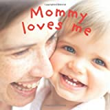 Mommy Loves Me (0756617251) by Sirett, Dawn