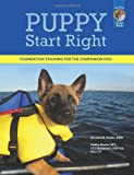 img - for Puppy Start Right: Foundation Training for the Companion Dog (Karen Pryor Clicker Book) book / textbook / text book
