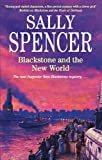 Sally Spencer Blackstone and the New World (Inspector Sam Blackstone Mysteries)