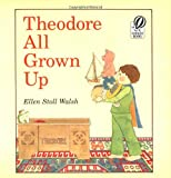 Theodore All Grown Up (0152850538) by Walsh, Ellen Stoll
