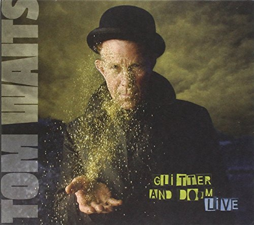 Tom Waits - Glitter And Doom Live - Zortam Music