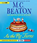 As the Pig Turns: An Agatha Raisin My...