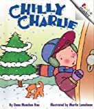 Chilly Charlie (Rookie Readers: Level A) (0516222104) by Rau, Dana Meachen
