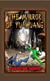 The Mirror of Yu-Huang (The Library of Athena)