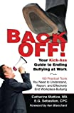 img - for Back Off! Your Kick-Ass Guide to Ending Bullying @ Work book / textbook / text book