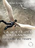La qute des livres-monde, Tome 3 : Le livre du temps