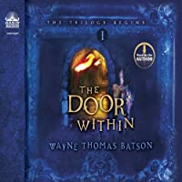 The Door Within: The Door Within Trilogy, Book 1 (       UNABRIDGED) by Wayne Thomas Batson Narrated by Wayne Thomas Batson