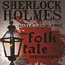 Sherlock Holmes and the Folk Tale Mysteries, Volume 2 Audiobook by Gayle Lange Puhl Narrated by Kevin E Green