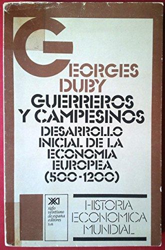 Guerreros Y Campesinos. Desarrollo Inicial De La Economía Europea 500-1200