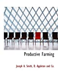 Productive Farming (1140360752) by D. Appleton and Co., .