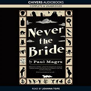 Never the Bride | [Paul Magrs]