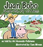 Juan Bobo Sends the Pig to Mass (StoryCove: A World of Stories)