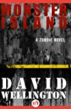 Monster Island: A Zombie Novel (The Monster Island Book 1)