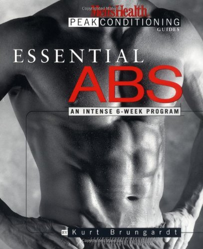 Essential Abs: An Intense 6-Week Program (The Men'S Health Peak Conditioning Guides)