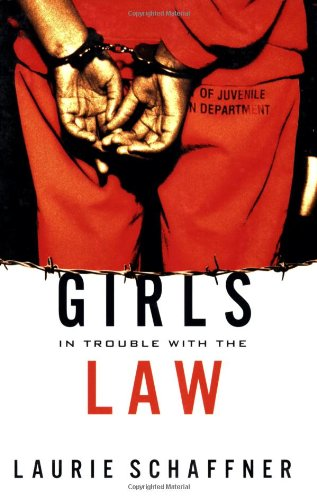 Girls in Trouble with the Law (Series in Childhood Studies)