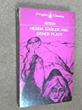 Hedda Gabler And Other Plays: The Pillars Of The Community; The Wild Duck; Hedda Gabler (0192113445) by Henrik Ibsen