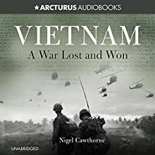Vietnam: A War Lost and Won Audiobook by Nigel Cawthorne Narrated by Nick Landrum