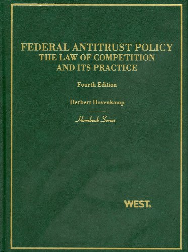 Federal Antitrust Policy, The Law of Competition and Its Practice, 4th (Hornbook)