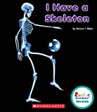 img - for I Have a Skeleton (Rookie Read-About Health (Paperback)) book / textbook / text book