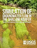 img - for Simulation of Groundwater Flow in the Shallow Aquifer System of the Delmarva Peninsula, Maryland and Delaware book / textbook / text book